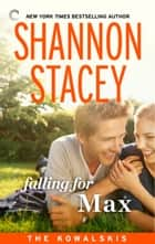 Falling for Max eBook by Shannon Stacey