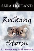 Rocking The Storm ebook by Sara Holland