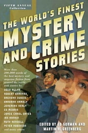 The World's Finest Mystery and Crime Stories: 5 - Fifth Annual Collection ebook by Ed Gorman,Martin H. Greenberg