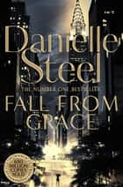 Fall From Grace ebook by Danielle Steel