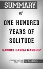 Summary of One Hundred Years of Solitude: A Novel by Gabriel Garcia Márquez | Conversation Starters ebook by Book Habits