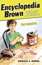 Encyclopedia Brown, Boy Detective ebook by Donald J. Sobol