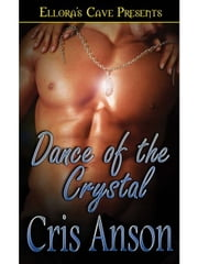 Dance of the Crystal (Dance, Book Three) ebook by Cris Anson