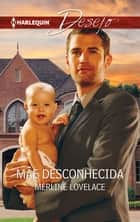 Mãe desconhecida ebook by Merline Lovelace