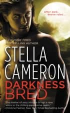 Darkness Bred ebook by Stella Cameron