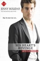 His Heart's Revenge ebook by Jenny Holiday