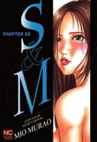 S and M - Chapter 20 eBook by Mio Murao