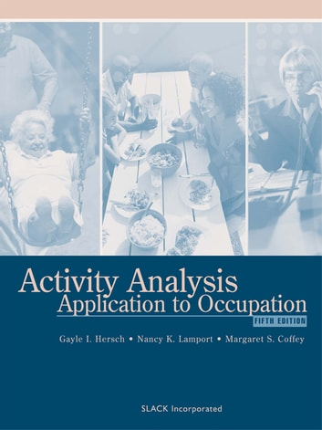 Activity analysis ebook by 9781630911317 rakuten kobo activity analysis application to occupation fifth edition ebook by fandeluxe Choice Image