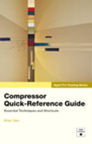 Apple Pro Training Series - Compressor Quick-Reference Guide ebook by Brian Gary
