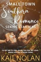 Small Town Southern Romance Series Starters ebook by Kait Nolan