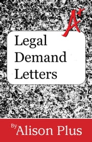 A+ Guide to Legal Demand Letters ebook by Alison Plus