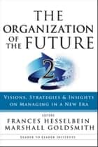 The Organization of the Future 2 ebook by Marshall Goldsmith,Frances Hesselbein