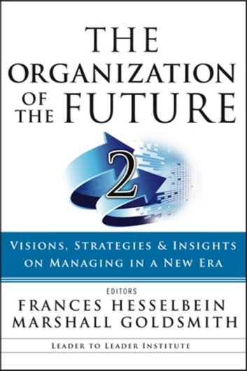 The Organization of the Future 2 - Visions, Strategies, and Insights on Managing in a New Era ebook by