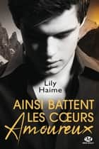 Ainsi battent les coeurs amoureux ebook by Lily Haime
