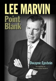 Lee Marvin: Point Blank ebook by Epstein, Dwayne