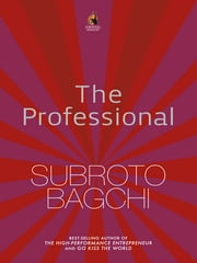 The Professional ebook by Subroto Bagchi