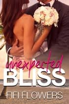 Unexpected Bliss - Unexpected Delivery, #1 ebook by Fifi Flowers