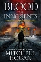 Ebook Blood of Innocents di Mitchell Hogan