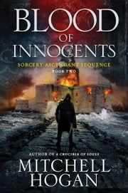 Blood of Innocents - Book Two of the Sorcery Ascendant Sequence ebook by Mitchell Hogan
