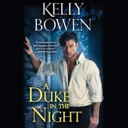 A Duke in the Night audiobook by Kelly Bowen