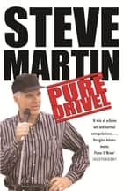 Pure Drivel ebook by Steve Martin