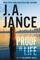 Proof of Life - A J. P. Beaumont Novel ebook by J. Jance