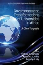 Governance and Transformations of Universities in Africa ebook by Fredrick. M. Nafukho,Helen M. A. Muyia,Beverly Irby