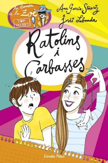 Ratolins i carbasses - Zoè Top Secret 6 ebook by Ana García-Siñeriz,Jordi Labanda Blanco