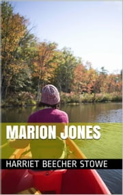 Marion Jones ebook by Harriet Beecher Stowe