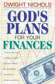God's Plans for Your Finances ebook by Dwight Nichols
