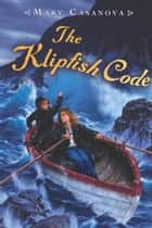 The Klipfish Code ebook by Mary Casanova