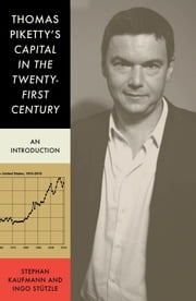 Thomas Piketty's 'Capital in the Twenty First Century' - An Introduction ebook by Stephan Kaufmann