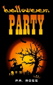 Halloween Party ebook by P.A. Ross