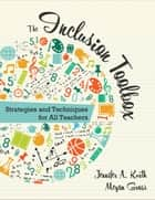 The Inclusion Toolbox - Strategies and Techniques for All Teachers ebook by Jennifer A. Kurth, Megan N. Gross