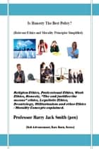 Is Honesty The Best Policy? ebook by Harry Jack Smith