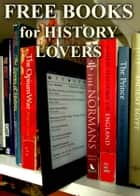 Free Books for History Lovers - Over 400 History Books for You to Enjoy ebook by Michael Caputo