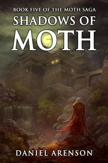 Shadows of Moth - The Moth Saga, Book 5 ebook by Daniel Arenson