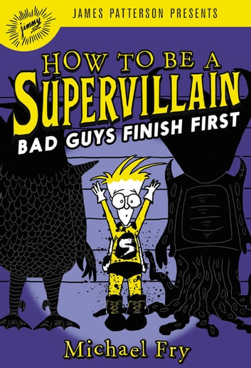 How to Be a Supervillain: Bad Guys Finish First ebook by Michael Fry