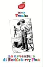 Le avventure di Huckleberry Finn ebook by Mark Twain, Luisa Carlino (traduttore)