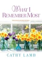 What I Remember Most ebook by Cathy Lamb