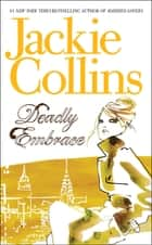 Deadly Embrace ebook by Jackie Collins