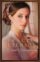 A Love Transformed (Sapphire Brides Book #3) ebook by Tracie Peterson