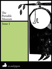The Portable Museum - An Electronic Journal of Literature in Translation ebook by Enrique Vila-Matas,Álvaro Bisama,Fabio Morábito