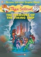 Thea Stilton Graphic Novels #3 - The Treasure of the Viking Ship ebook by Thea Stilton, Nanette Cooper-McGuinness