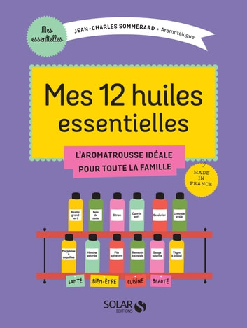 Mes 12 huiles essentielles ebook by Jean-Charles SOMMERARD