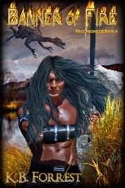 Banner of Fire ebook by K. B. Forrest