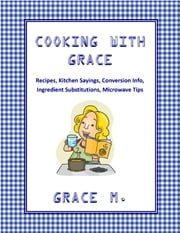 Cooking With Grace ebook by Grace M.