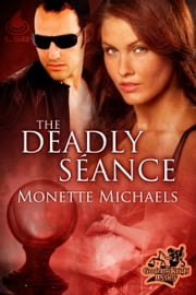 The Deadly Séance ebook by Monette Michaels