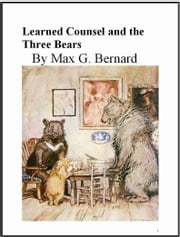 Learned Counsel and the Three Bears ebook by Max G. Bernard