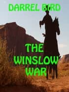 The Winslow War ebook by Darrel Bird